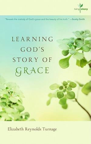 Learning Gods Story Of Grace