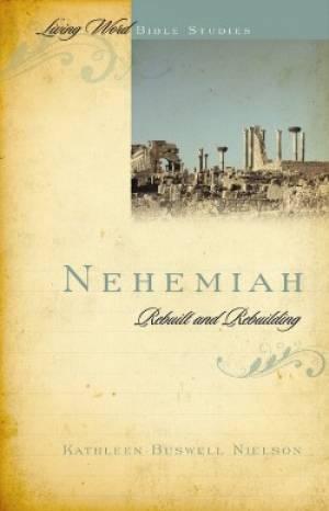 Nehemiah : Rebuilt And Rebuilding
