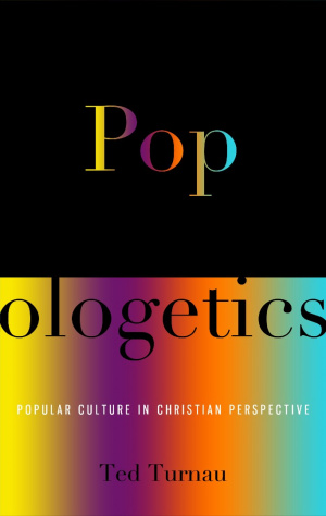 Popologetics, Popular Culture in Christian Perspective