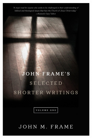 John Frame's Selected Shorter Writings