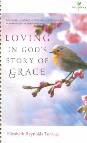Loving in God's Story of Grace