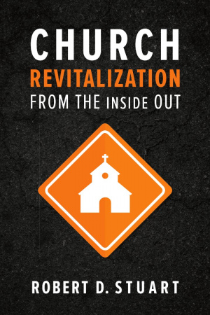 Church Revitalization from the Inside Out