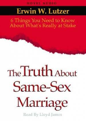 The Truth About Same Sex Marriage