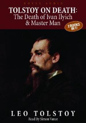 Tolstoy: The Death Of Ivan Ilyich & Master And Man