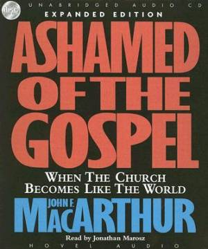 Ashamed Of The Gospel Audio Book 8cds