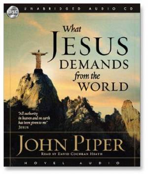 What Jesus Demands From The World  Audio Book