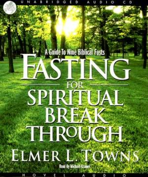 Fasting For Spiritual Breakthrough Audio Book