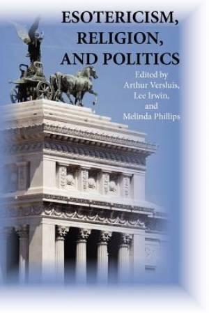 Esotericism, Religion, and Politics