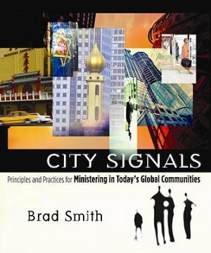 City Signals : Principles And Practices For Ministering In Todays Global Co