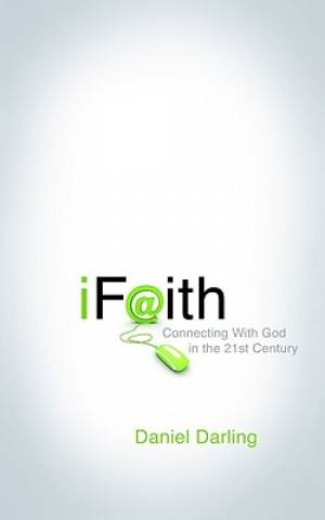 iFaith : Connecting With God In The 21st Century