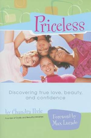 Priceless : Discovering True Love Beauty And Confidence