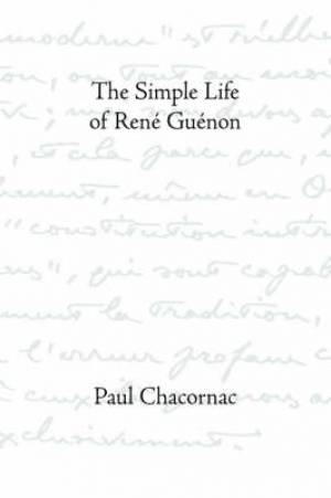 Simple Life of Rene Guenon