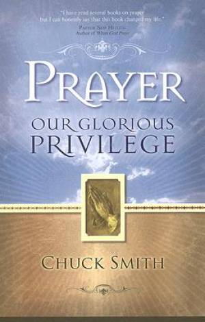 Prayer : Our Glorious Privilege