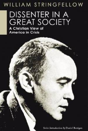 Dissenter in a Great Society: A Christian View of America in Crisis