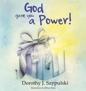 God Gave You A Power