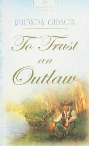 To Trust An Outlaw