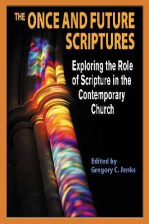 The Once and Future Scriptures
