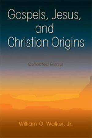 Gospels, Jesus, and Christian Origins