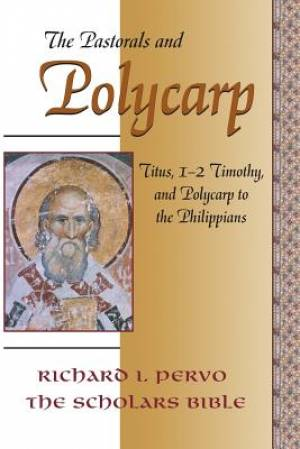Titus, 1-2 Timothy, and Polycarp to the Philippians