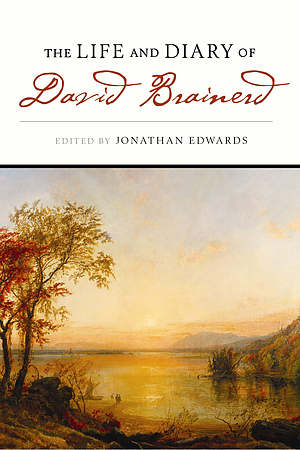 Life And Diary Of David Brainerd The Pb