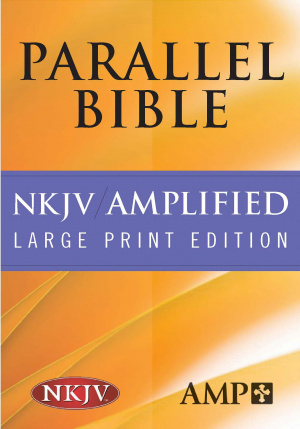 NKJV Amplified Large Print, Parallel Bible: Hardback