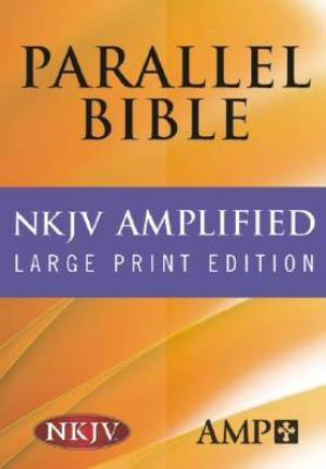 NKJV Amplified  Large Print Parallel Bible : Black,  Bonded Leather
