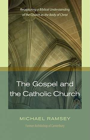 The Gospel and the Catholic Church
