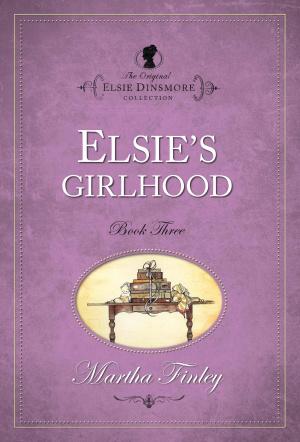 Elsie Dinsmore Elsie's Girlhood