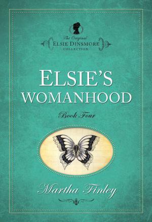 Elsie Dinsmore Elsie's Womanhood