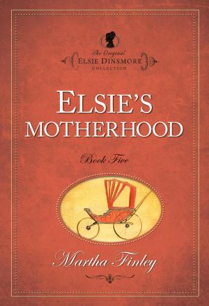Elsie Dinsmore Elsie's Motherhood