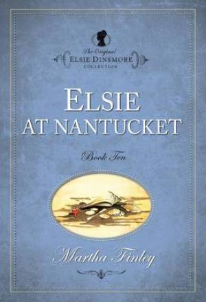 The Original Elsie Dinsmore Collection Elsie at Nantucket