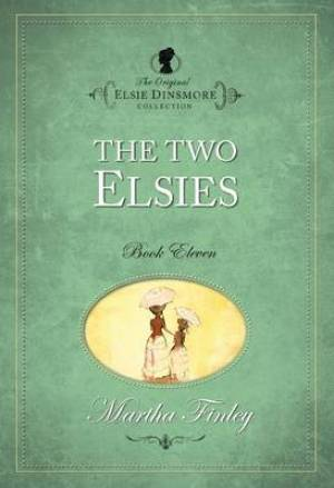 The Original Elsie Dinsmore Collection Two Elsies