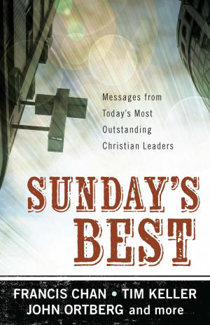 Sundays Best : Messages From Todays Most Outstanding Christian Leaders