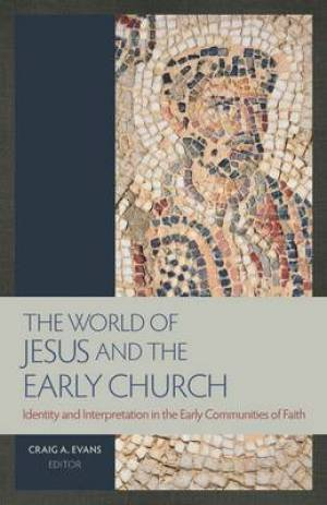 World Of Jesus And The Early Church