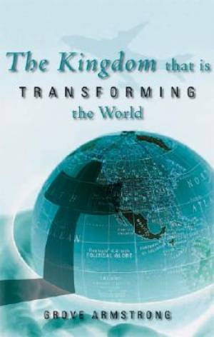The Kingdom That Is Transforming the World