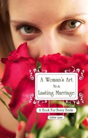 A Woman's Art to a Lasting Marraige
