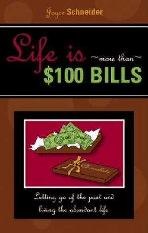 Life Is More Than $100 Bills