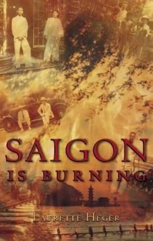 Saigon Is Burning