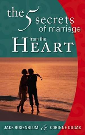 The 5 Secrets of Marriage from the Heart