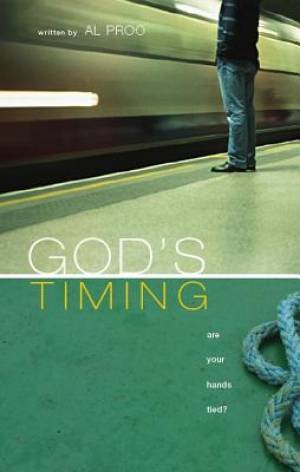 God's Timing- Are Your Hands Tied?