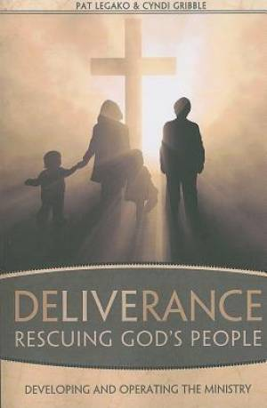 Deliverance: Rescuing God's People
