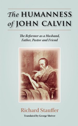 The Humanness of John Calvin