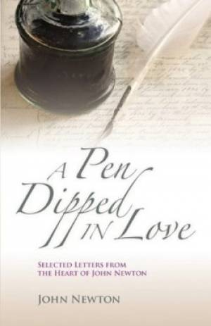 A Pen Dipped in Love: Selected Letters from John Newton