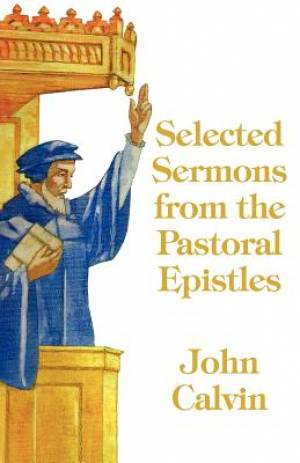 Selected Sermons from the Pastoral Epistles