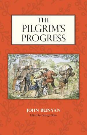 THE PILGRIM'S PROGRESS: Edited by George Offor with Marginal Notes by Bunyan