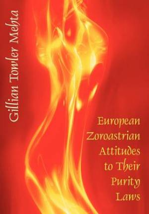 European Zoroastrian Attitudes to Their Purity Laws