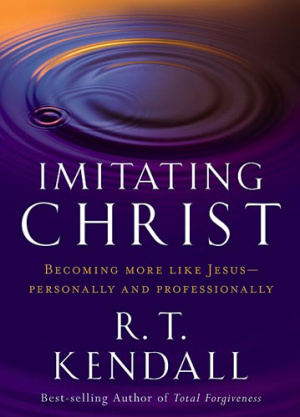 Imitating Christ : Becoming More Like Jesus