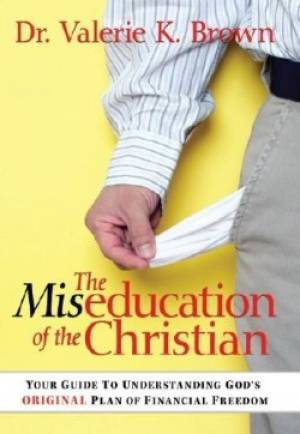 Miseducation Of The Christian The Pb