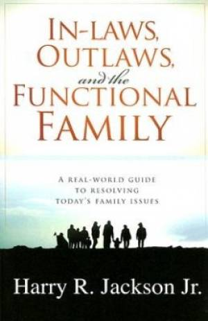 In Laws Outlaws And The Functional Famil