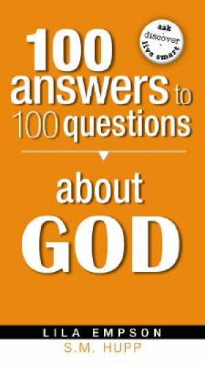 100 Answers to 100 Questions about God